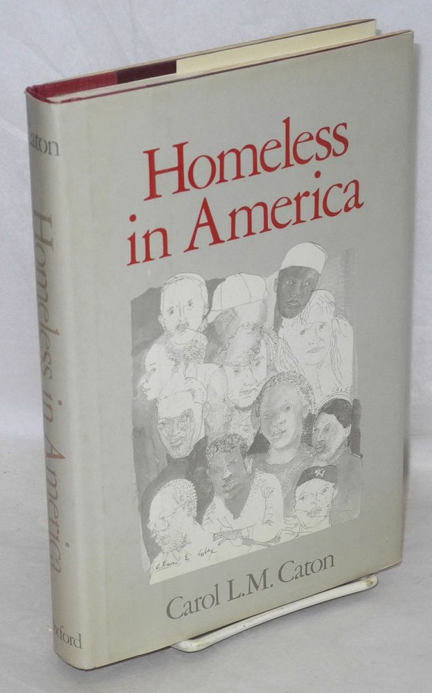 Homeless in America. Carol L. M. Caton.
