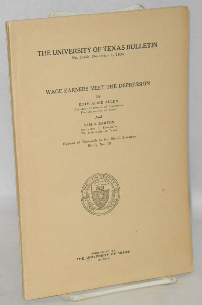 Wage earners meet the depression. Ruth Alice Allen, Sam B. Barton.