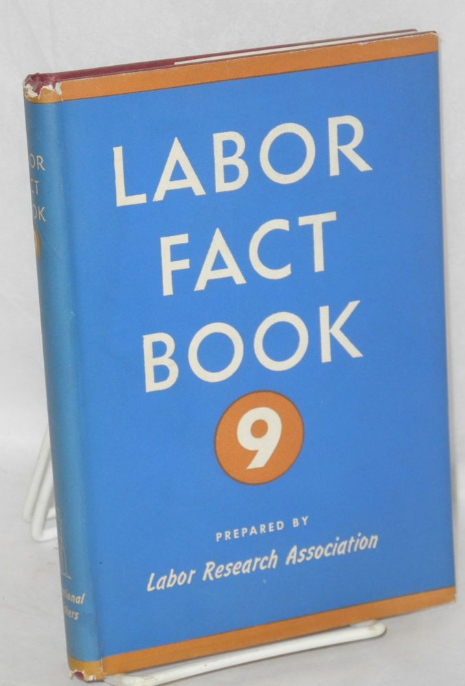 Labor fact book 9. Labor Research Association.