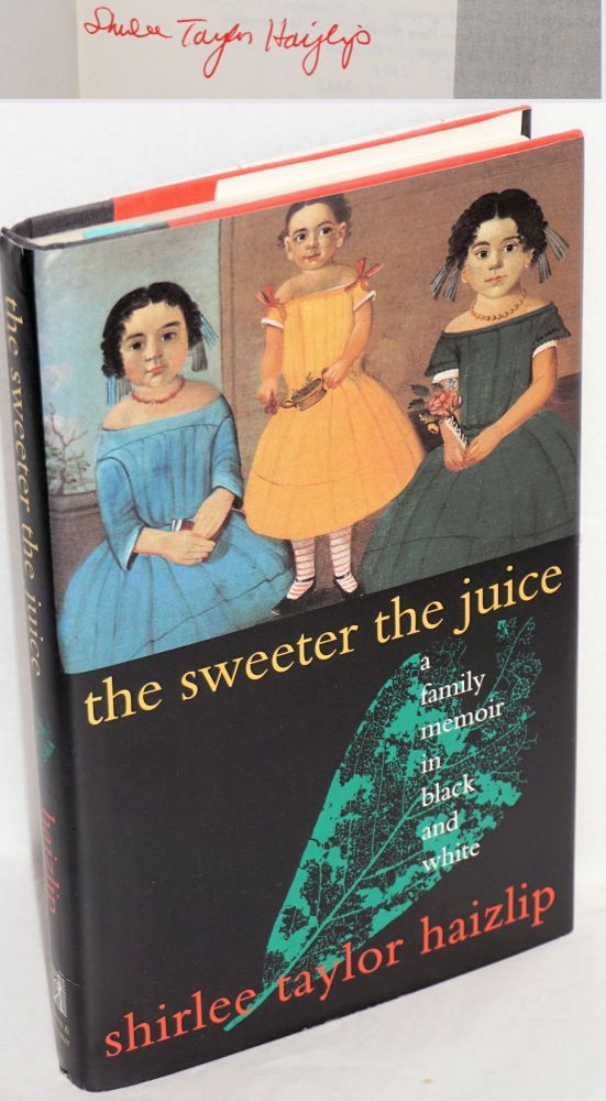 The sweeter the juice. Shirlee Taylor Haizlip.
