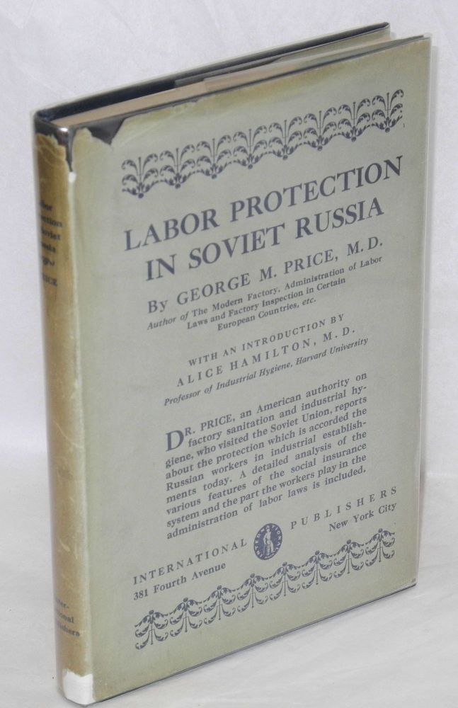 Labor protection in Soviet Russia. With an introduction by Alice Hamilton. George M. Price.