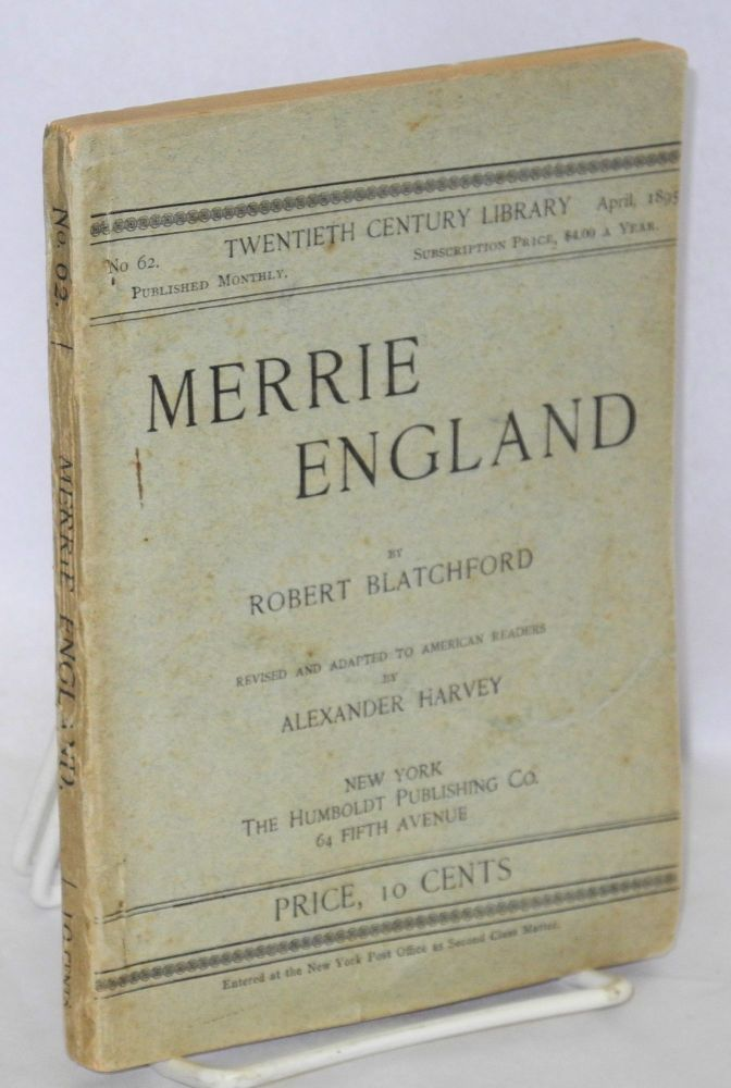 Merrie England. Revised and adapted to American readers by Alexander Harvey. Robert Blatchford.