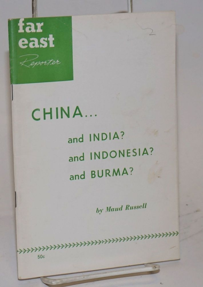China... and India? and Indonesia? and Burma? Maud Russell.