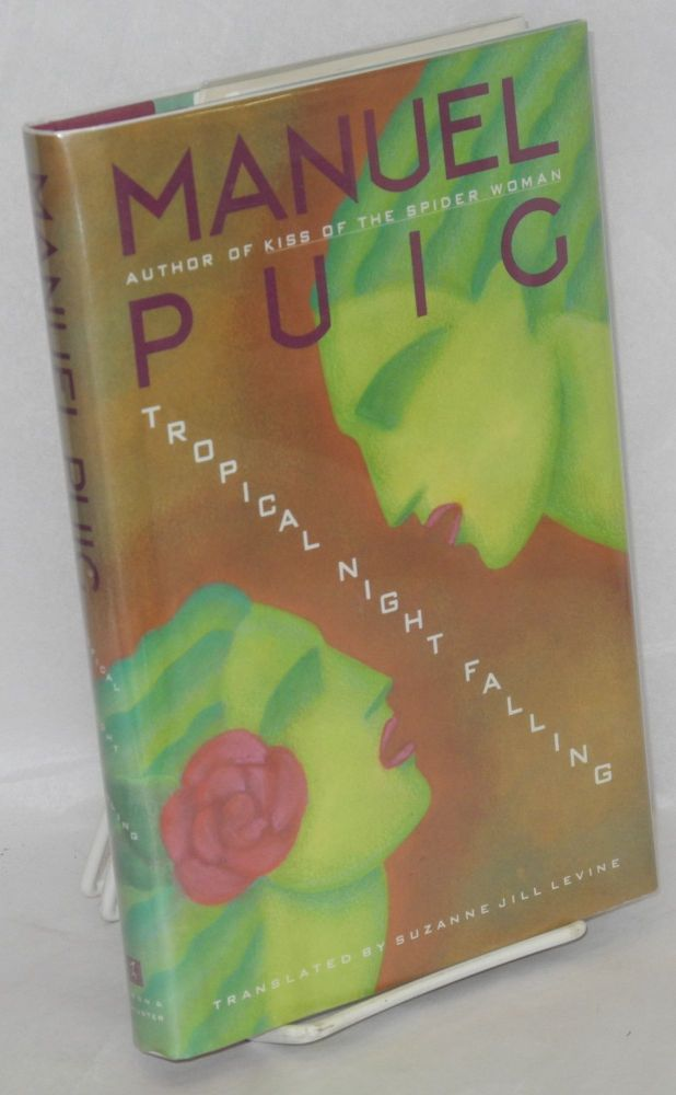 Tropical night falling. Manuel Puig, , Suzanne Jill Levine.