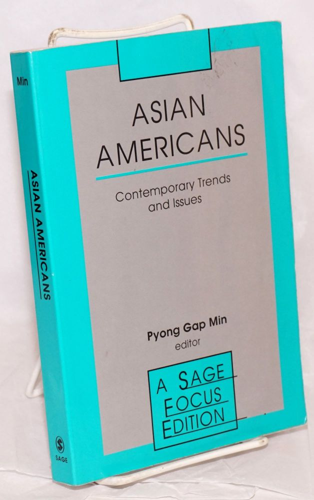 Asian Americans; contemporary trends and issues. Pyong Gap Min.