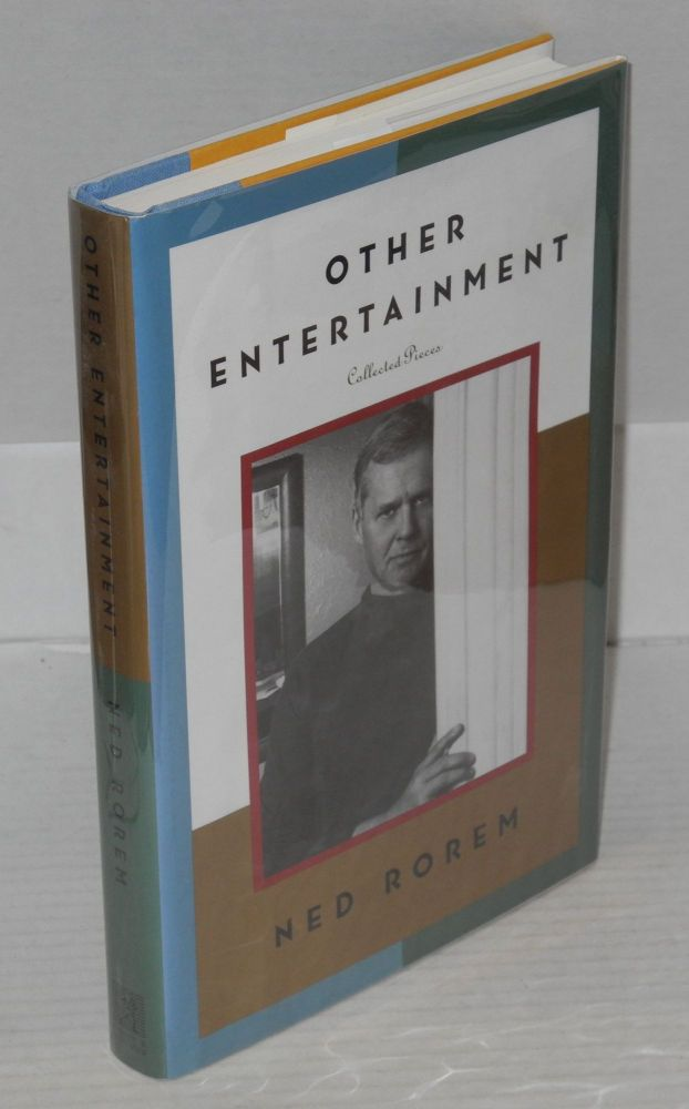 Other entertainment; collected pieces. Ned Rorem.