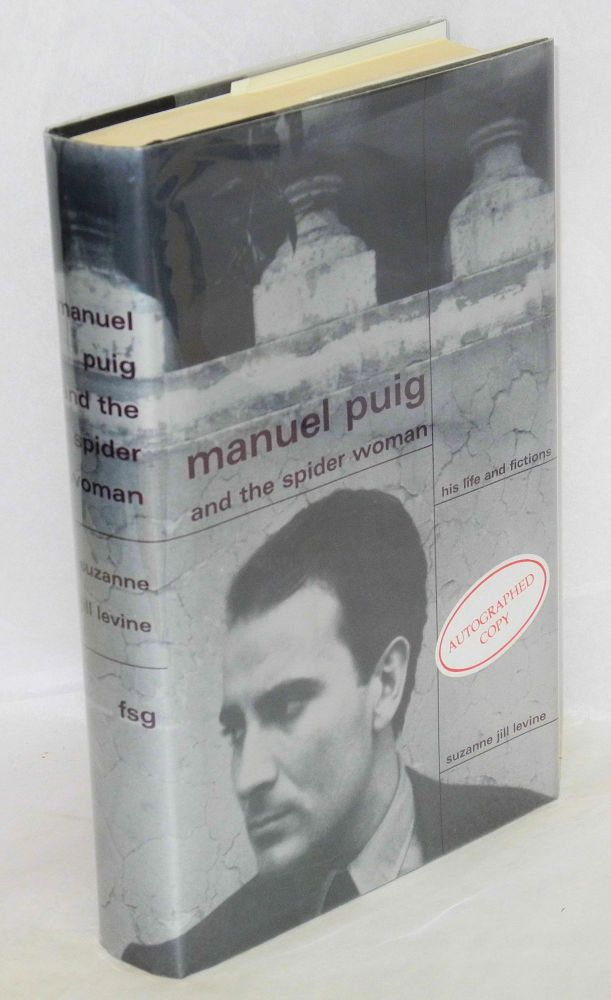 Manuel Puig and the Spider Woman; his life and fictions. Suzanne Jill Levine.