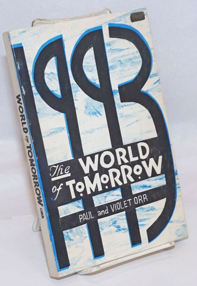 1993; the world of tomorrow, timely look into the future. Paul Orr, Violet Orr.