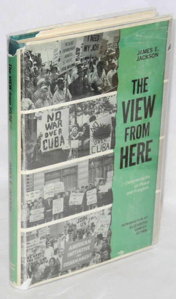 The view from here; commentaries on peace and freedom. Introduction by Elizabeth Gurley Flynn. James E. Jackson.