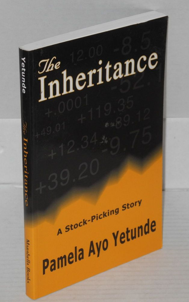 The inheritance; a stock-picking story. Pamela Ayo Yetunde.