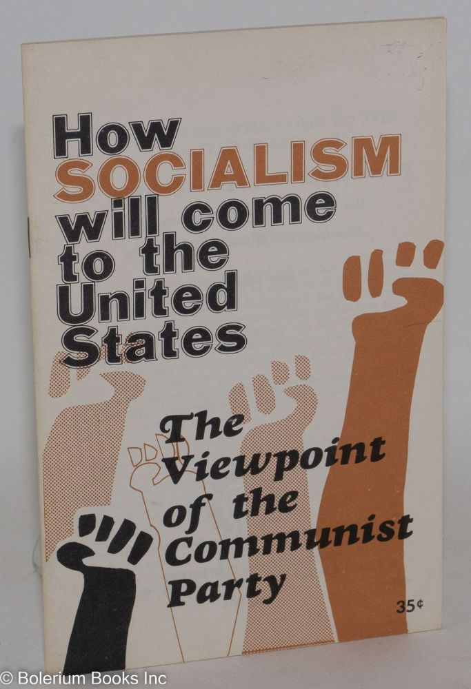 How socialism will come to the United States. The viewpoint of the Communist Party. USA Communist Party.