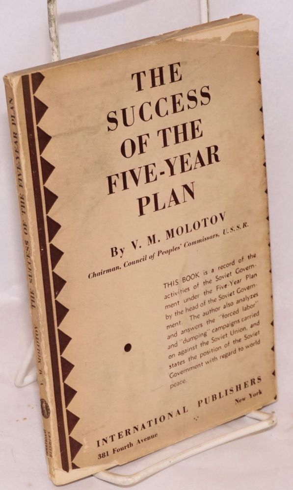 The success of the five year plan. V. M. Molotov.