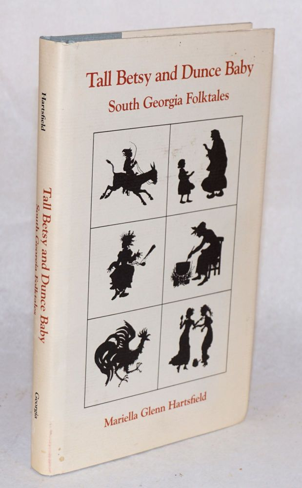 Tall Betsy and Dunce Baby; South Georgia folktales. Mariella Glenn Hartsfield.