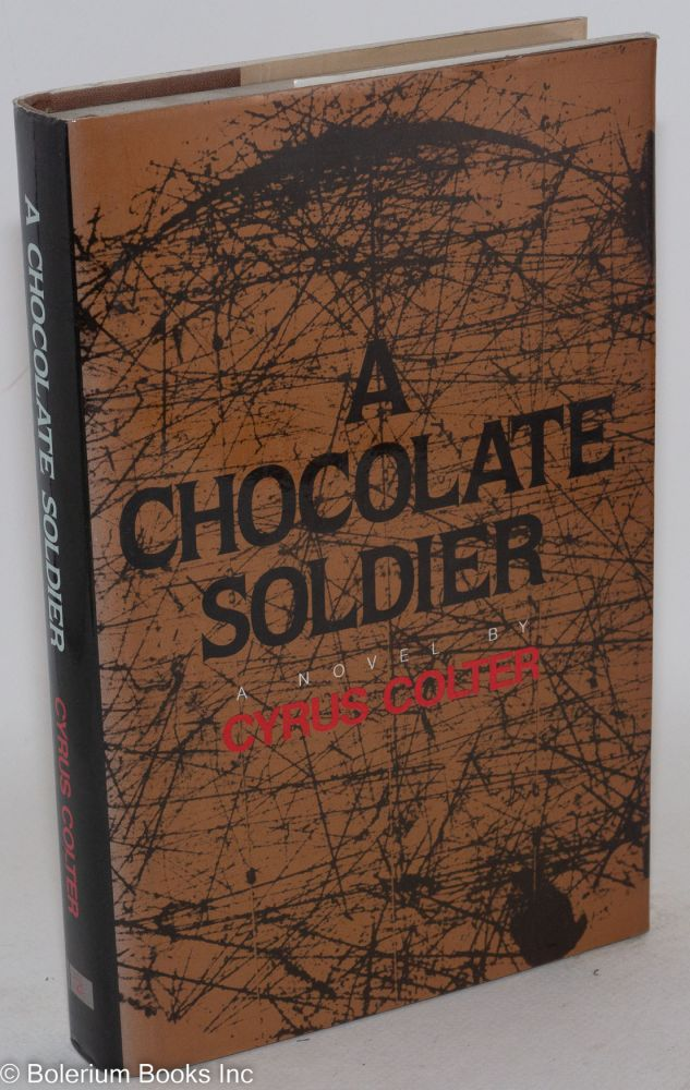 A chocolate soldier; a novel. Cyrus Colter.