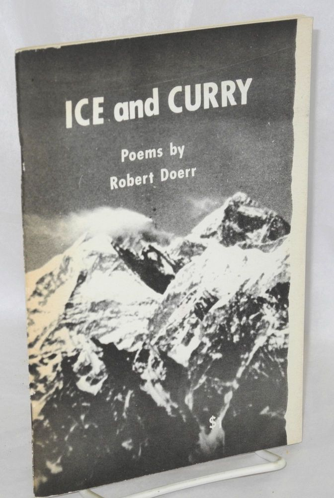 Ice and curry; a Peace Corps Volunteer's images of Nepal (poems). Robert Doerr.