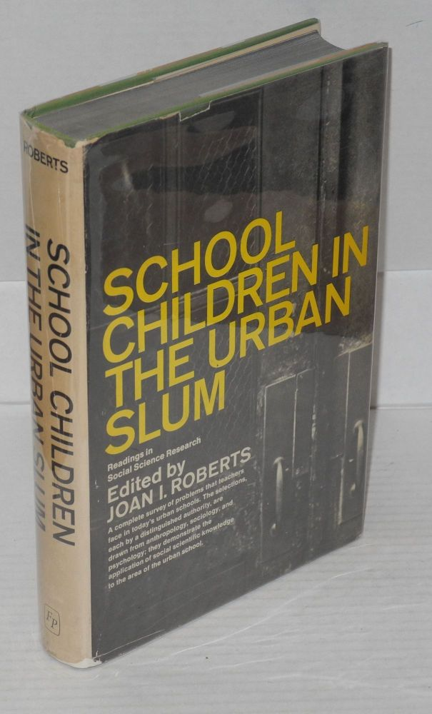 School children in the urban slum; readings in social science research. Joan I. Roberts, ed.