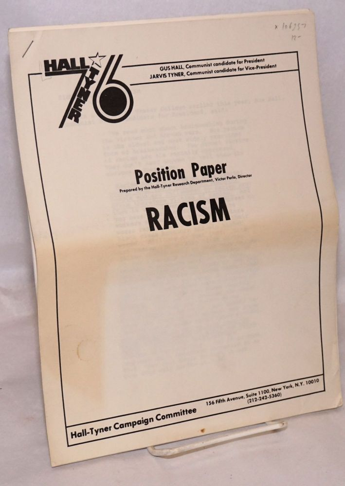 Racism; position paper prepared by the Hall-Tyner Research Department, Victor Perlo, Director. Hall-Tyner Campaign Committee.
