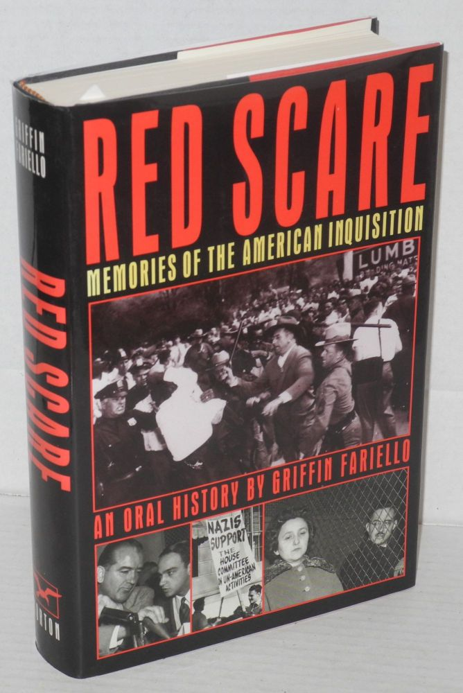 Red scare; memories of the American inquisition, an oral history. Griffin Fariello.