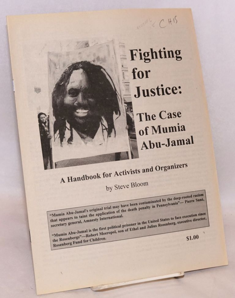 Fighting for justice: the case of Mumia Abu-Jamal, a handbook for activists and organizers. Steve Bloom.