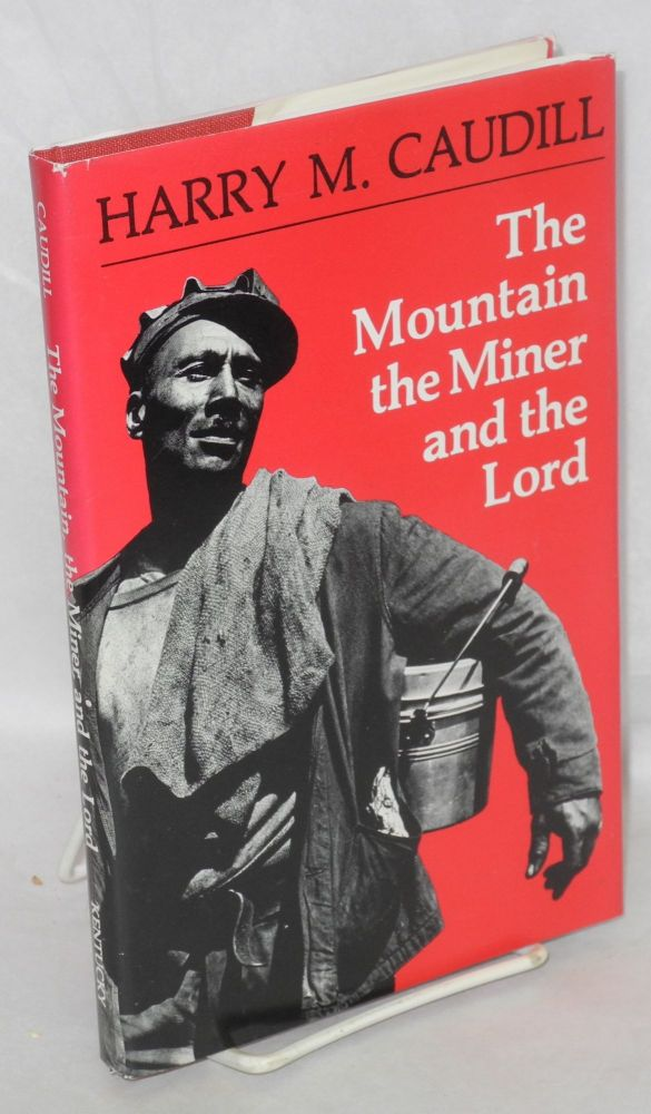 The mountain, the miner and the lord, and other tales from a country law office. Harry M. Caudill.