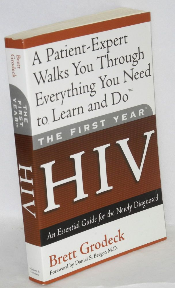 The first year HIV; an essential guide for the newly diagnosed. Brett Grodeck, , Daniel S. Berger.