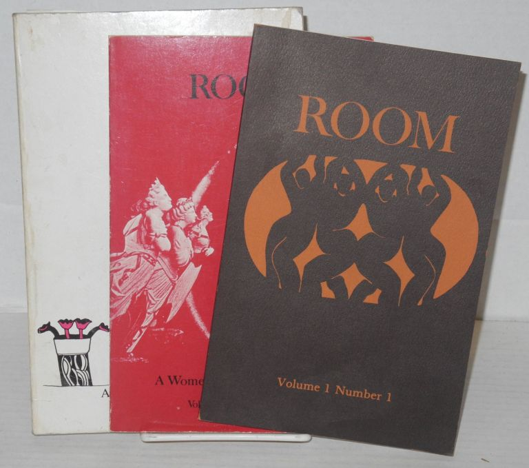 Room: a women's literary journal; vol. I, #I, 2/3 & 5 [four issues in three books - 2/3 a double-issue]. Kathy Barr, , Barbara L. Starkey, Teddy Ramsden, Gail Newman, Susan Griffin, Mary Mackey, Elsa Gidlow, Lyn Lifshin, Wendy Rose.
