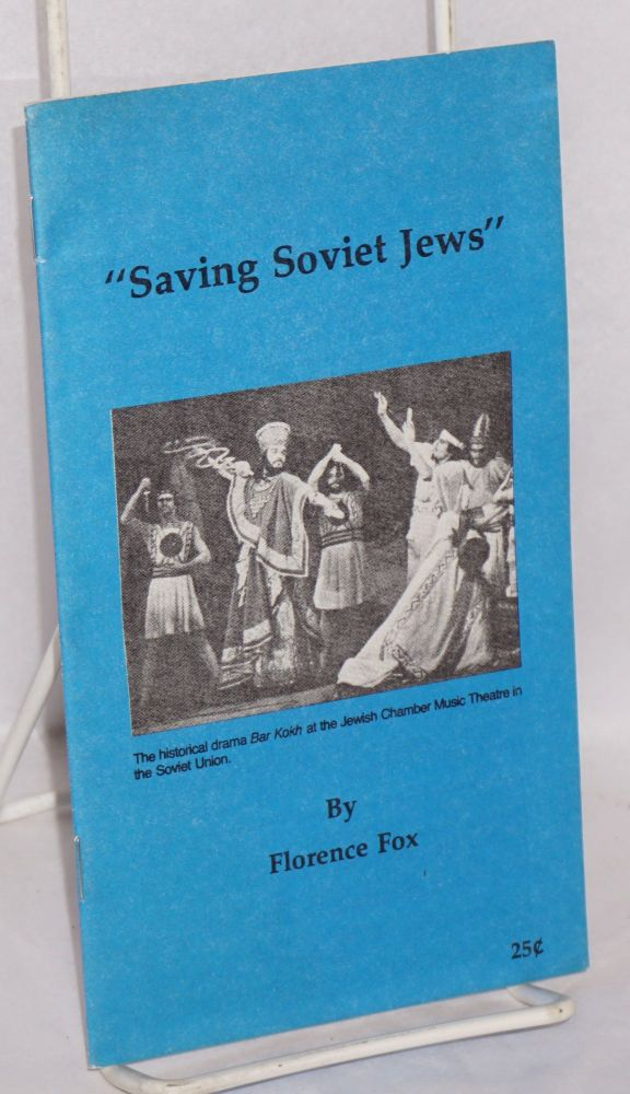 Saving Soviet Jews. Florence Fox.