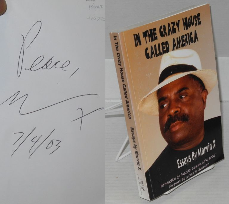 In the crazy house called America; essays, introduction by Suzzette Celeste, foreword by James W. Sweeney. Marvin X.