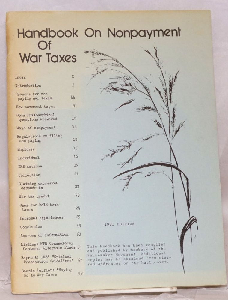 Handbook on nonpayment of war taxes. 1981 edition [Fifth edition]. Peacemaker Movement.