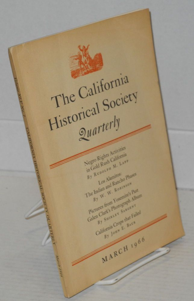 Negro rights activities in gold rush California; in The California Historical Society Quarterly, vol. lxv, no. 1, March, 1966. Rudolph M. Lapp.