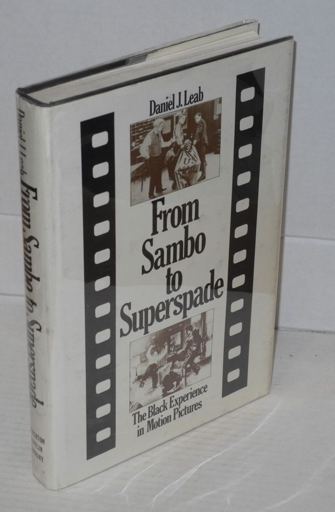 From Sambo to Superspade; the black experience in motion pictures. Daniel J. Leab.
