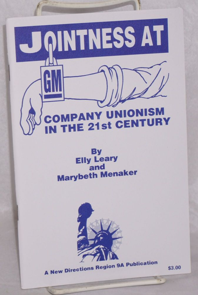 Jointness at GM. Company unionism in the 21st century. Elly Leary, Marybeth Menaker.