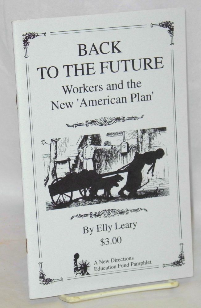 Back to the future, workers and the new 'American Plan'. Elly Leary.