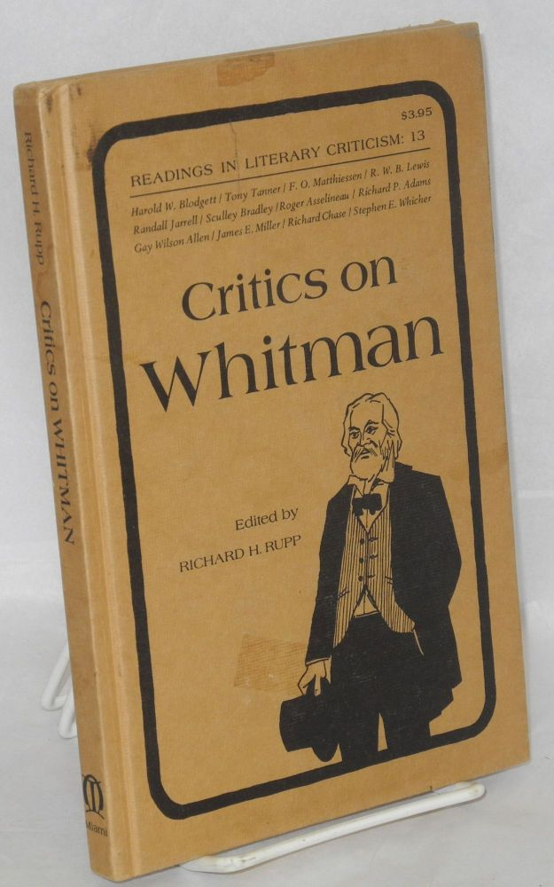 Critics on Whitman. Richard H. Rupp, , Ezra Pound, D. H. Lawrence, F. O. Mattheissen, Ralph Waldo Emerson.