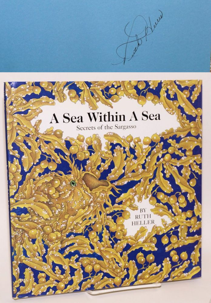 A sea within a sea; secrets of the Sargasso. Ruth Heller.