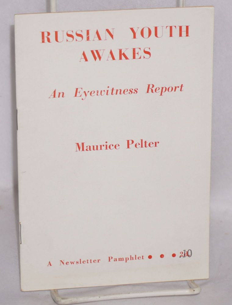 Russian youth awakes, an eyewitness account. Maurice Pelter.