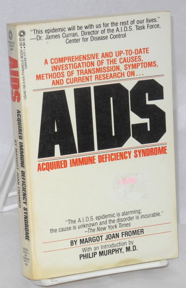 AIDS; acquired immune deficiency syndrome, with an introduction by Philip Murphy. Margot Joan Fromer.
