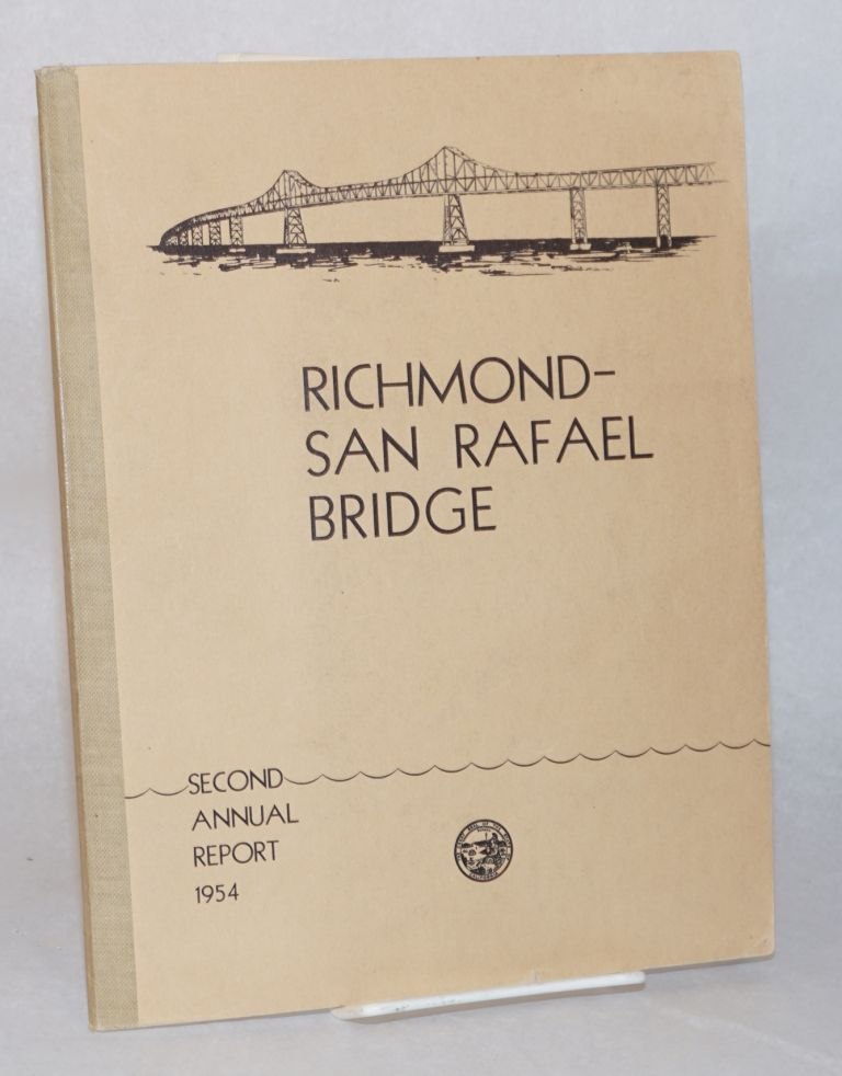 Richmond-San Rafael Bridge; second annual report to the Governor of California by the Director of Public Works September 1, 1953 to September 1, 1954. State of California Department of Public Works Division of San Francisco Bay Toll Crossings.
