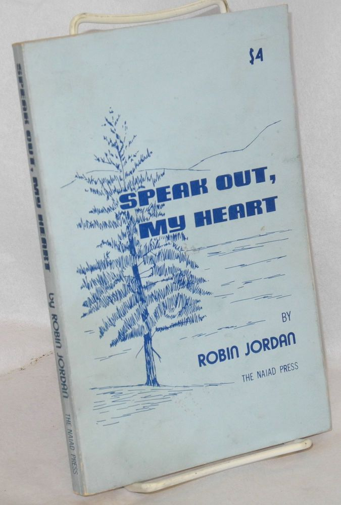 Speak out, my heart. Robin Jordan.