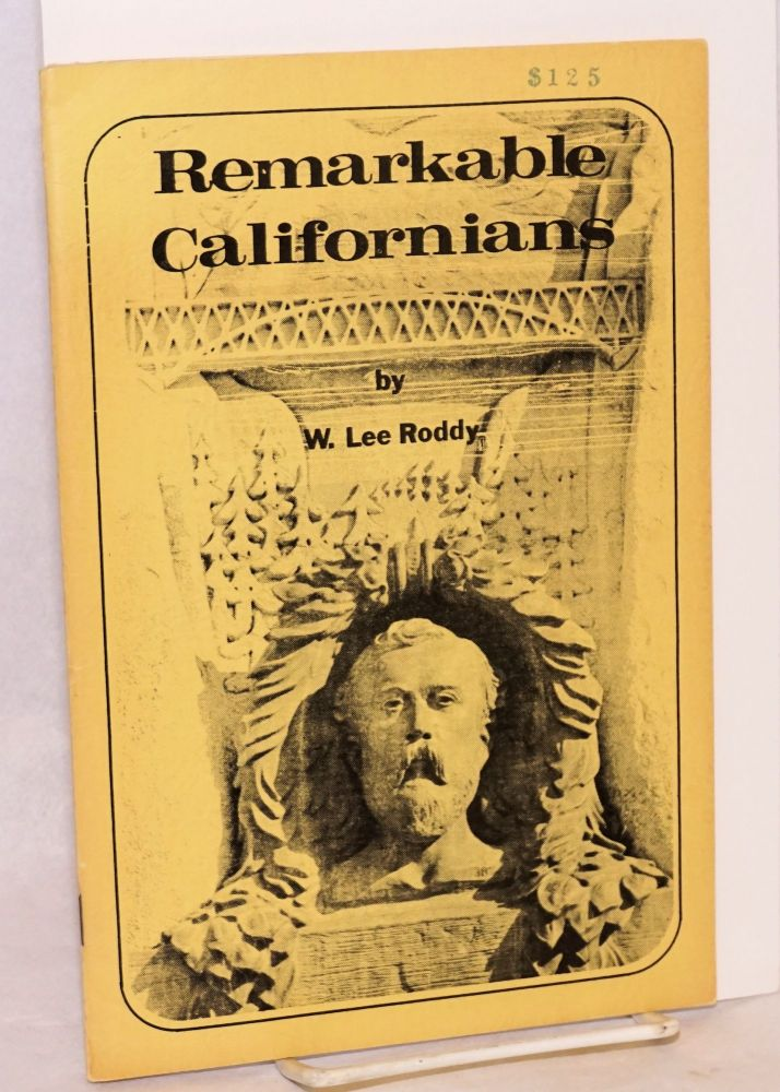 Remarkable Californians. W. Lee Roddy.