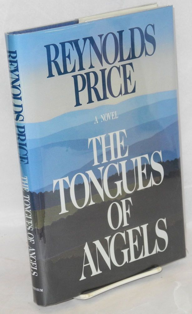 The tongues of angels. Reynolds Price.