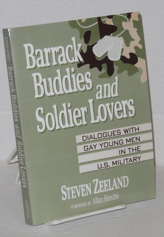 Barrack buddies and soldier lovers. Steven Zeeland, , Allan Berube.