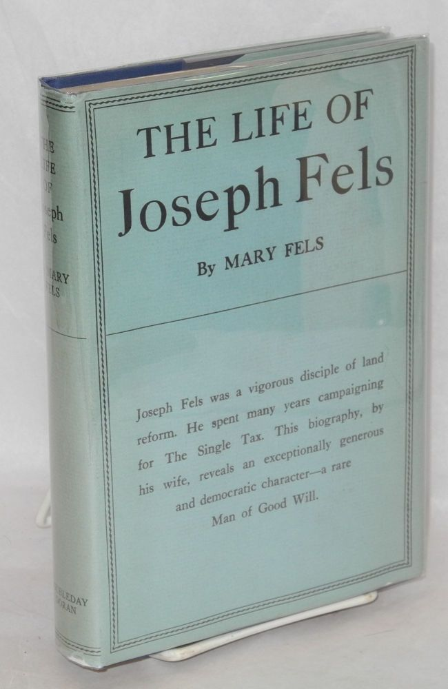 Joseph Fels; his life-work. Mary Fels.