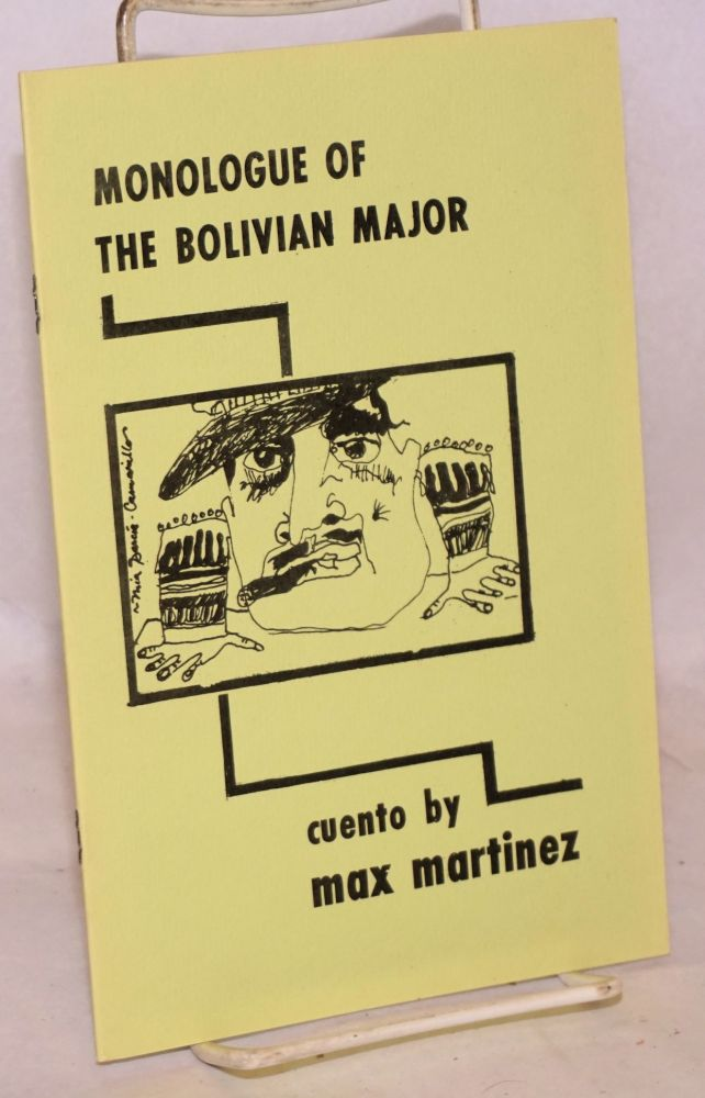 A Monologue of the Bolivian major; cuento. Max Martínez, cover, Mia Garcia-Camarillo.