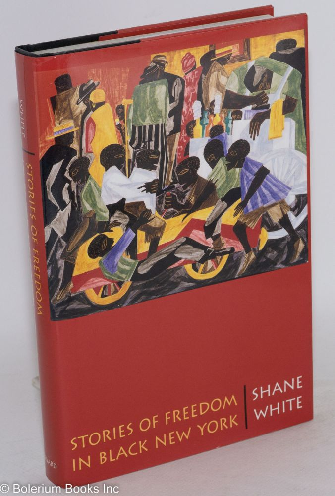 Stories of freedom in black New York. Shane White.