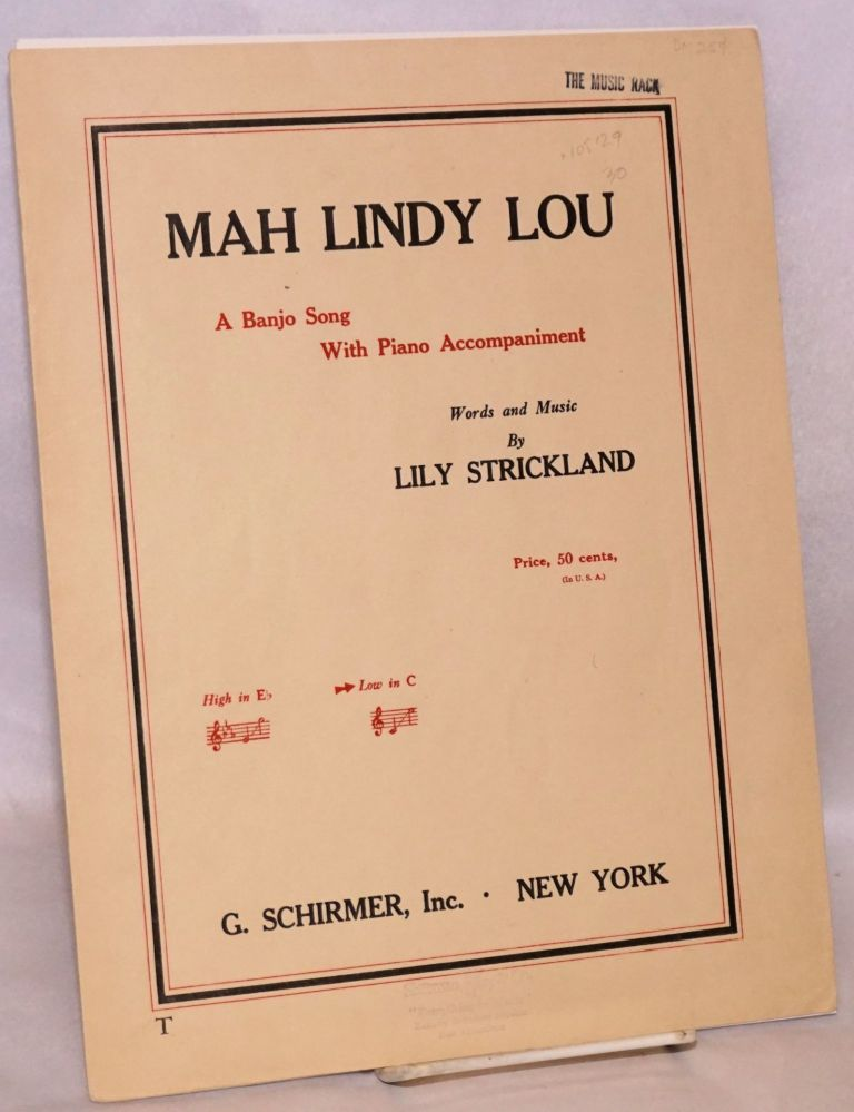 Mah Lindy Lou; a banjo song with piano accompaniment. Lily Strickland, words and music.