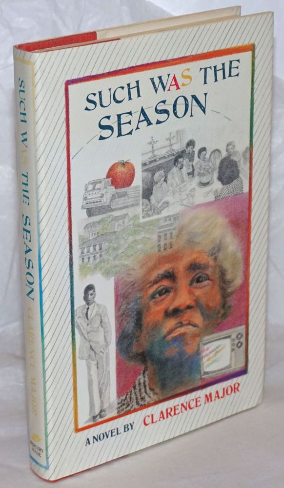 Such was the season; a novel. Clarence Major.