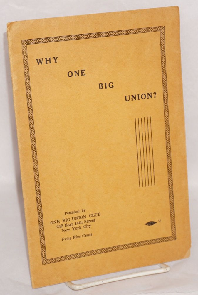 Why one big union? One Big Union Club.
