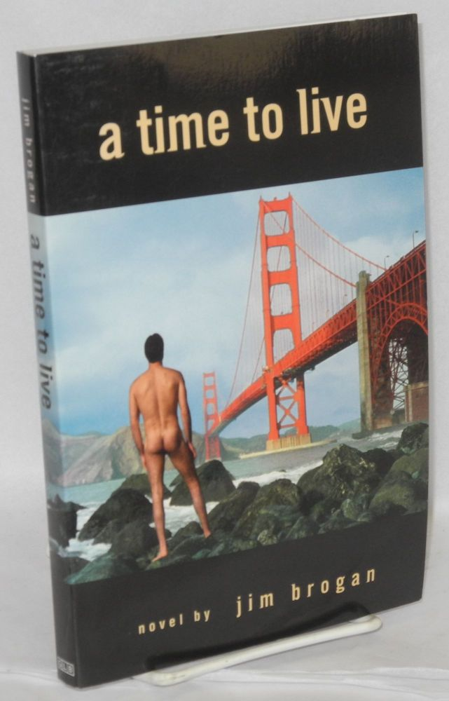 A time to live; novel. Jim Brogan.
