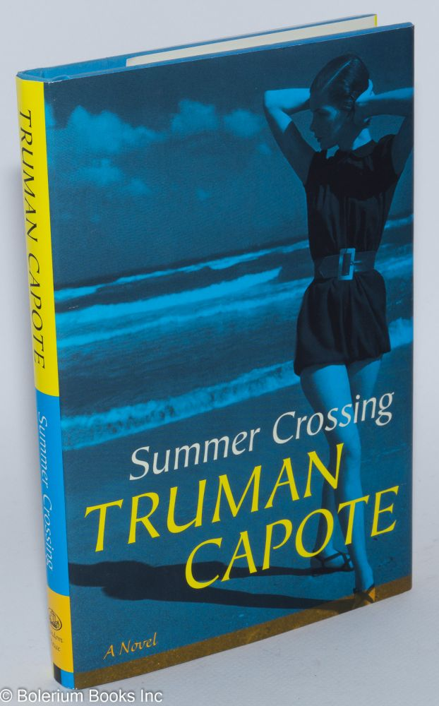 Summer crossing; a novel, afterword by Alan U. Schwartz. Truman Capote.